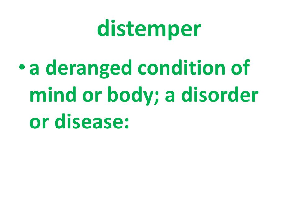 a deranged condition of mind or body; a disorder or disease: