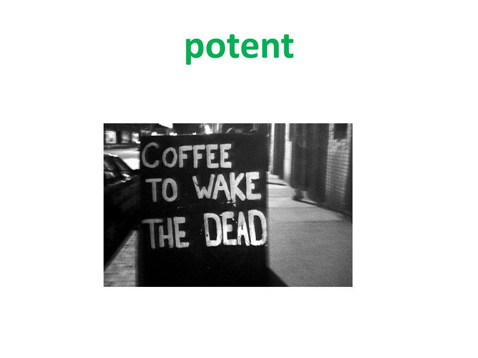 potent