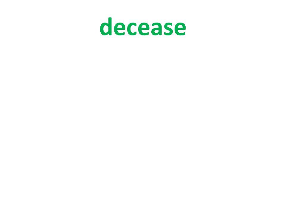 decease