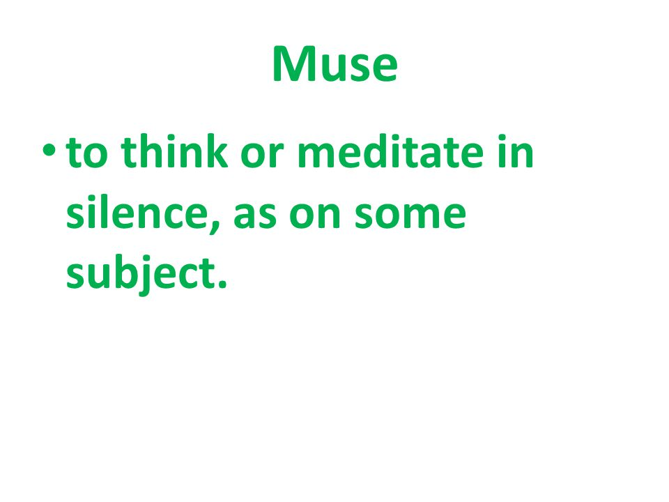 to think or meditate in silence, as on some subject.