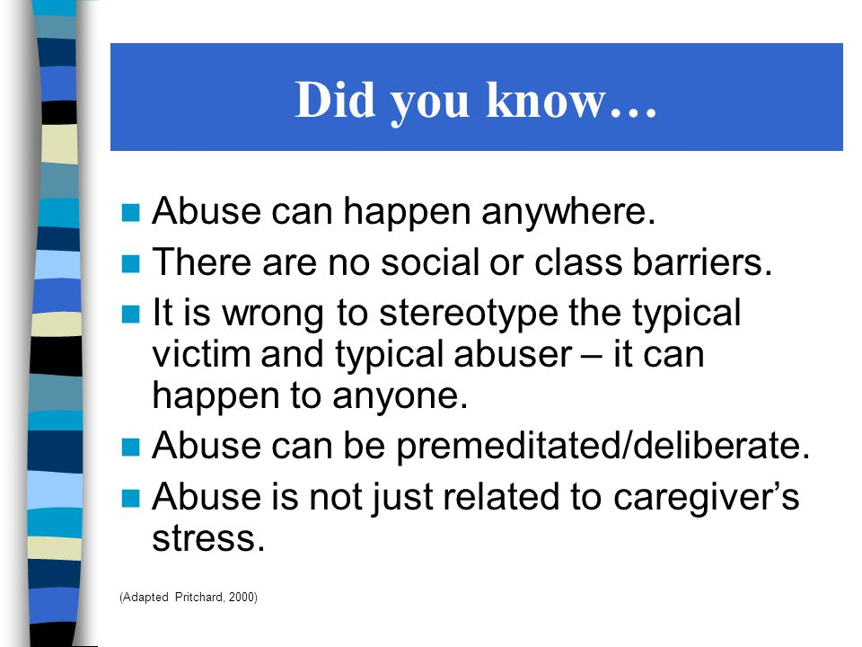 Did you know… Abuse can happen anywhere. There are no social or class barriers.