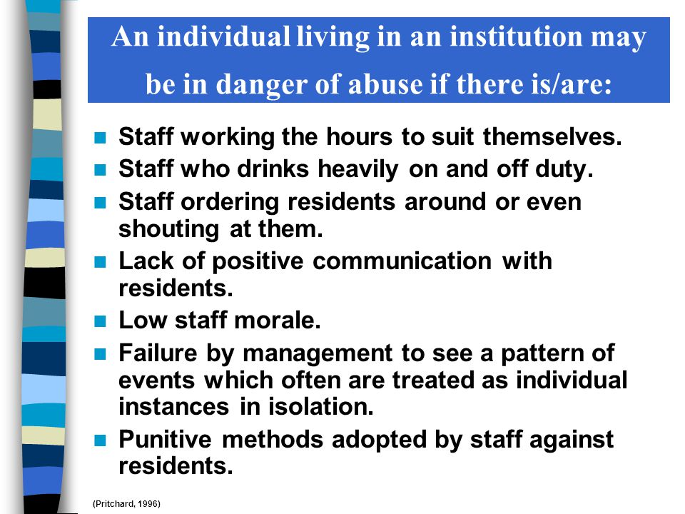 Staff working the hours to suit themselves. Staff who drinks heavily on and off duty.