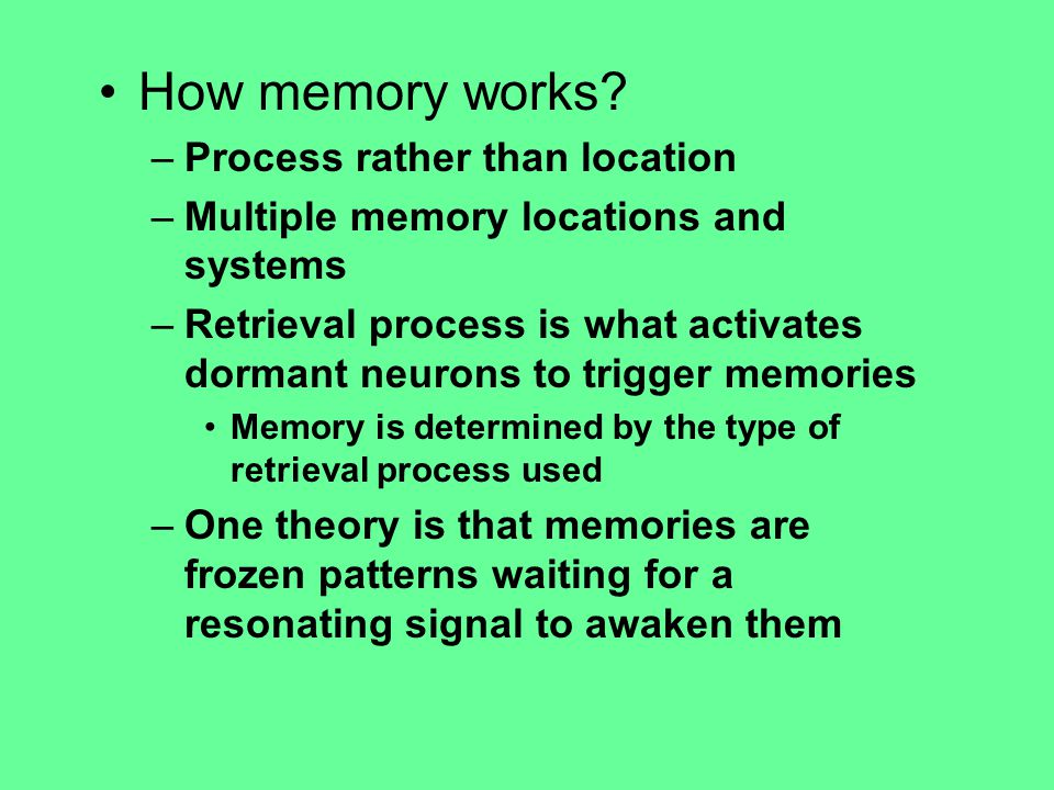How memory works.