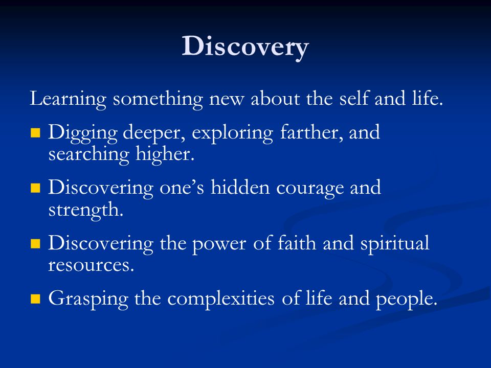 Learning something new about the self and life.