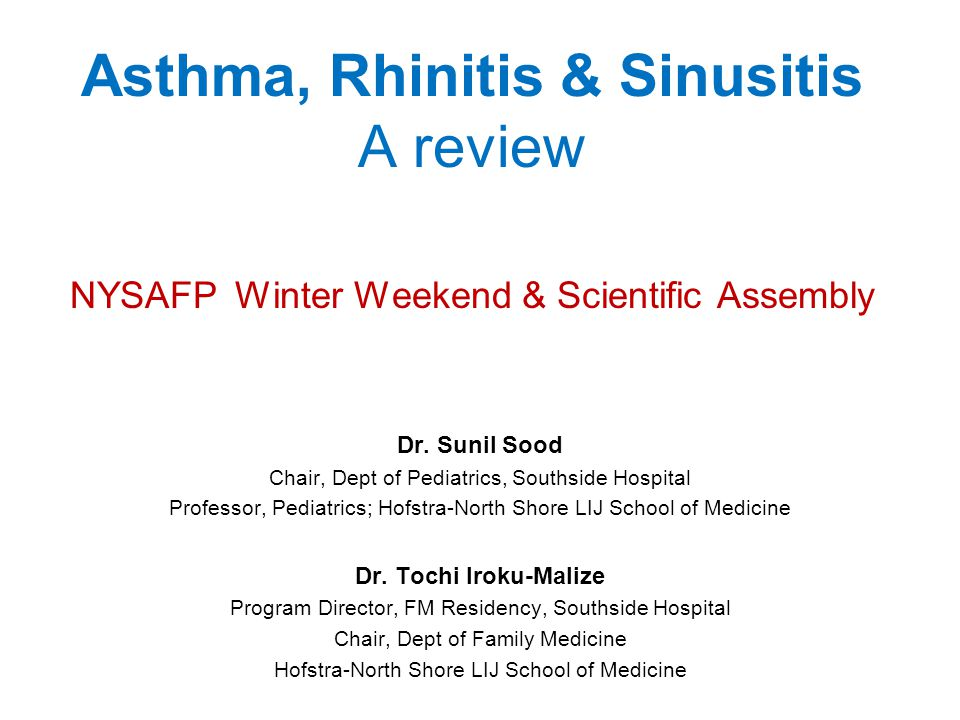 Asthma, Rhinitis & Sinusitis A review NYSAFP Winter Weekend & Scientific Assembly Dr.