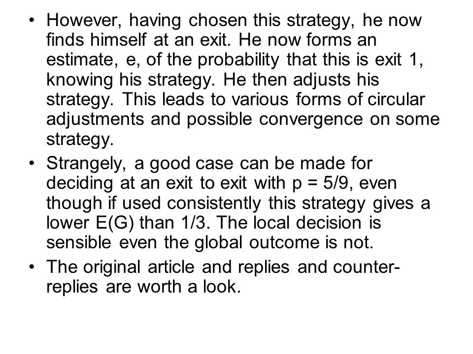 However, having chosen this strategy, he now finds himself at an exit.