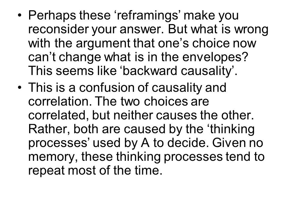 Perhaps these 'reframings' make you reconsider your answer.