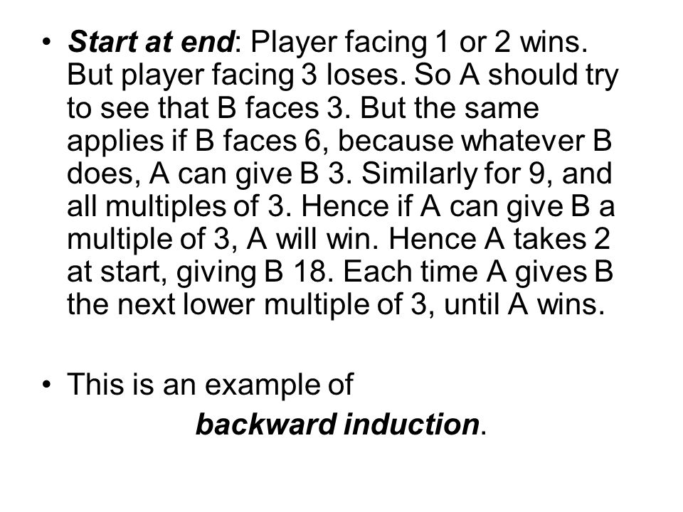 But backward induction can fail -- Centipede Game Two players take turns, either 'stopping' or 'playing'.