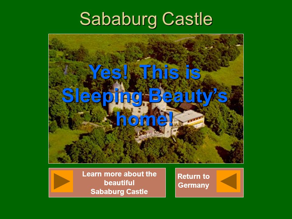 Sababurg Castle Yes! This is Sleeping Beauty's home! Return to Germany Learn more about the beautiful Sababurg Castle