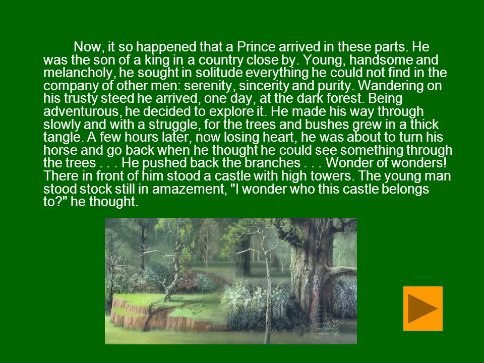Now, it so happened that a Prince arrived in these parts.