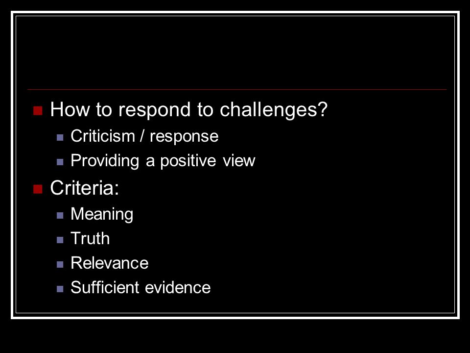 How to respond to challenges.