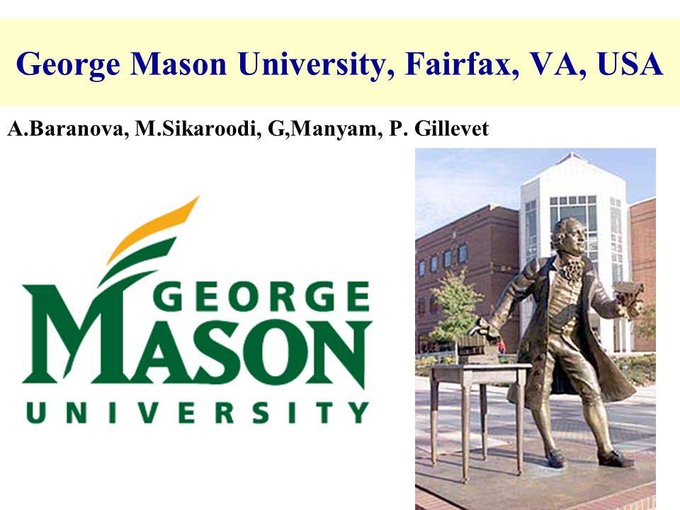 George Mason University, Fairfax, VA, USA A.Baranova, M.Sikaroodi, G,Manyam, P. Gillevet