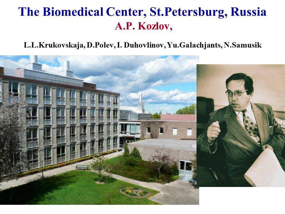 The Biomedical Center, St.Petersburg, Russia A.P. Kozlov, L.L.Krukovskaja, D.Polev, I.