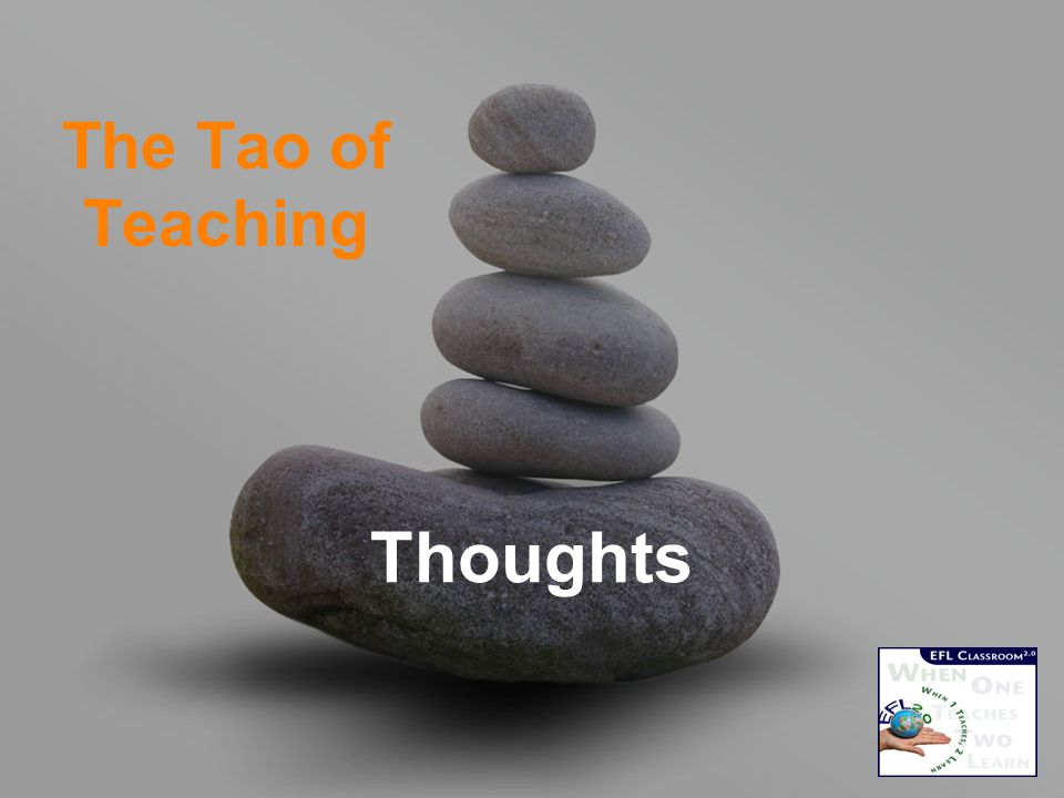 The Tao of Teaching Thoughts