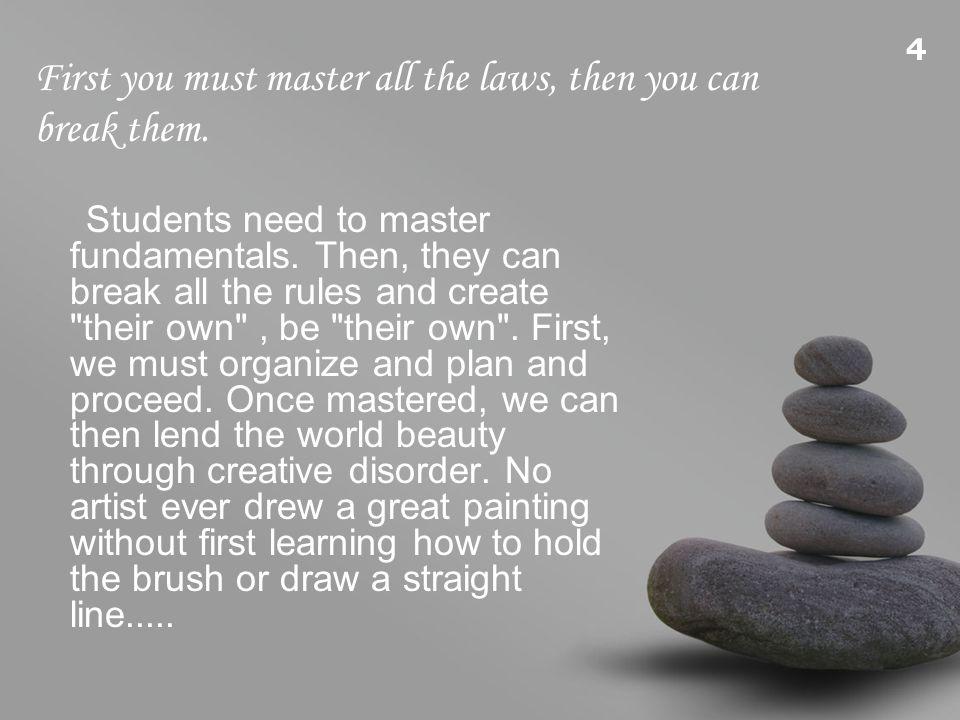 Students need to master fundamentals.