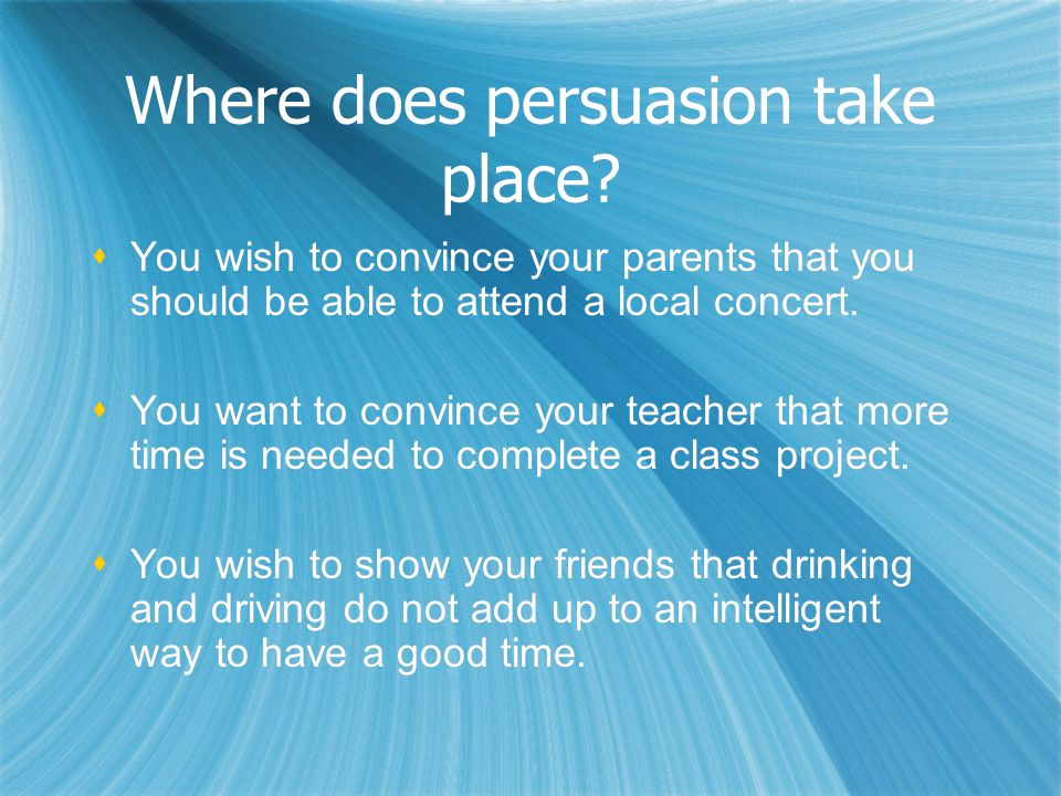 Where does persuasion take place.