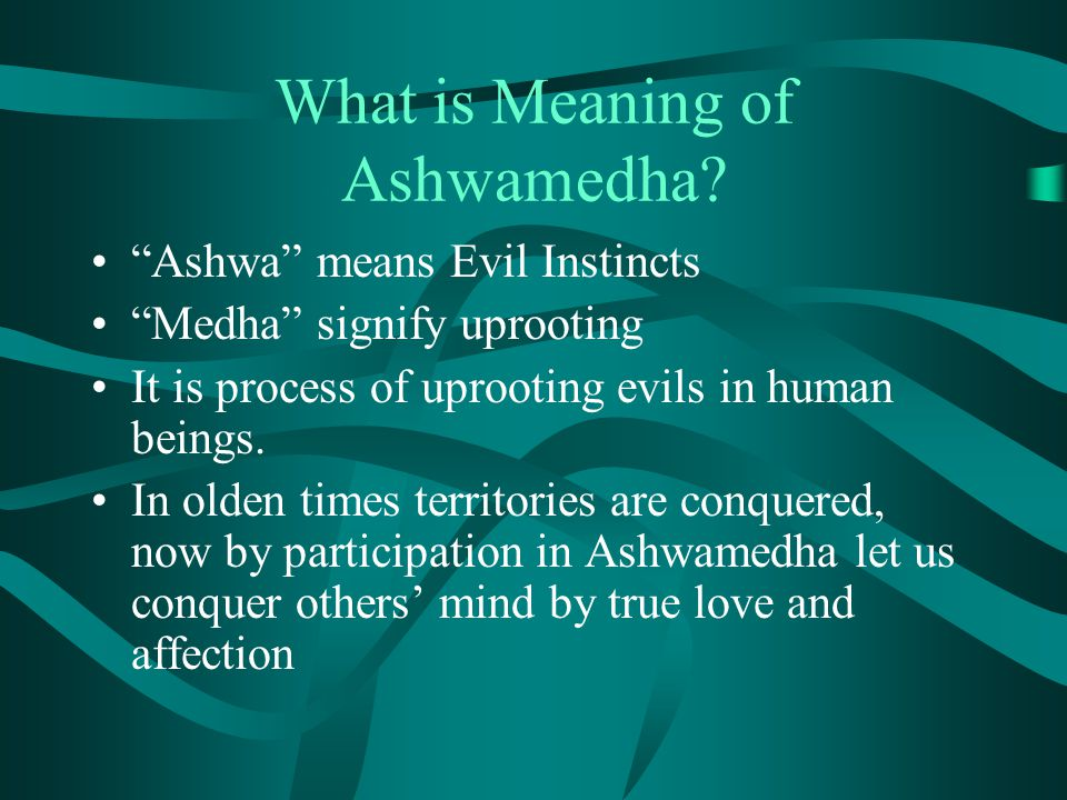What is Meaning of Ashwamedha.