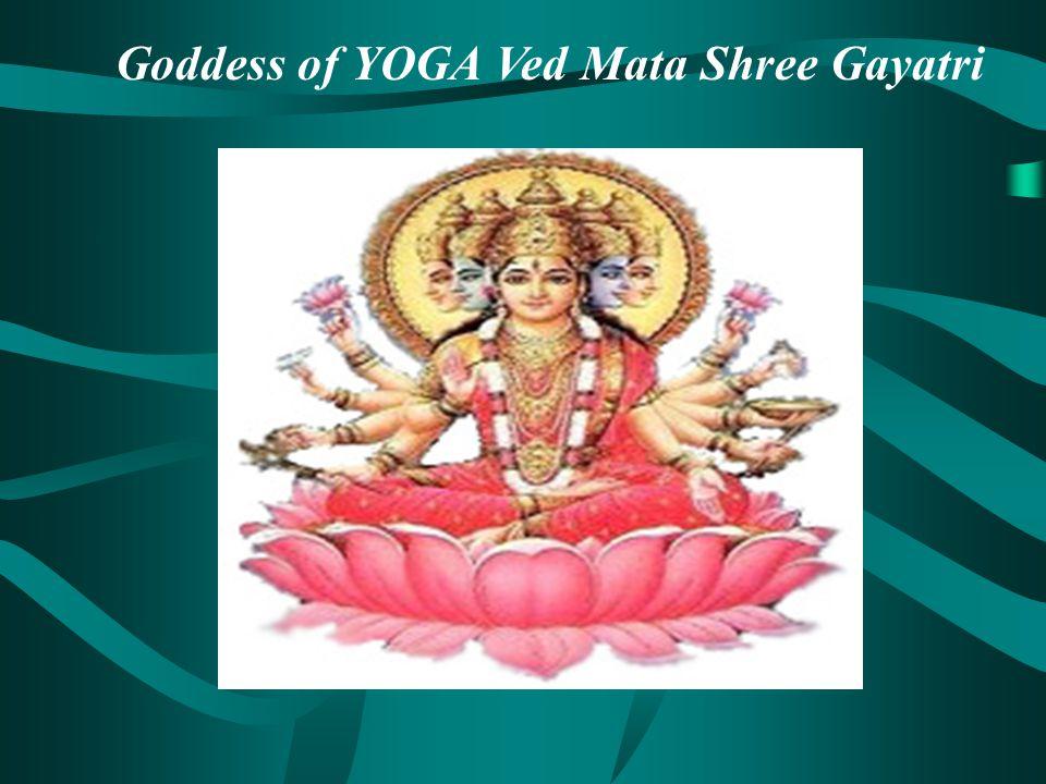 Goddess of YOGA Ved Mata Shree Gayatri