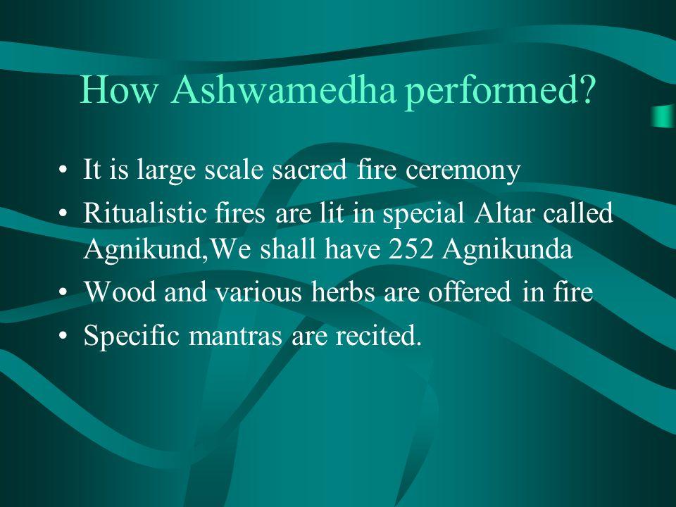 How Ashwamedha performed.