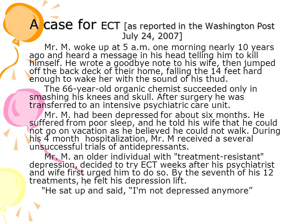 A case for ECT [as reported in the Washington Post July 24, 2007] Mr.