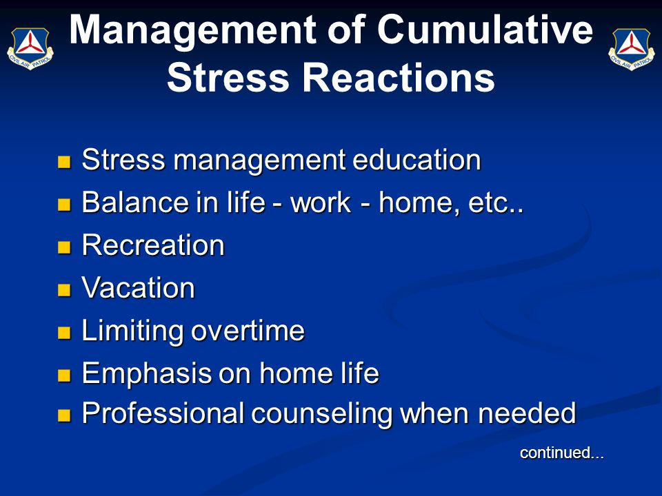 Management of Cumulative Stress Reactions Stress management education Stress management education Balance in life - work - home, etc.. Balance in life