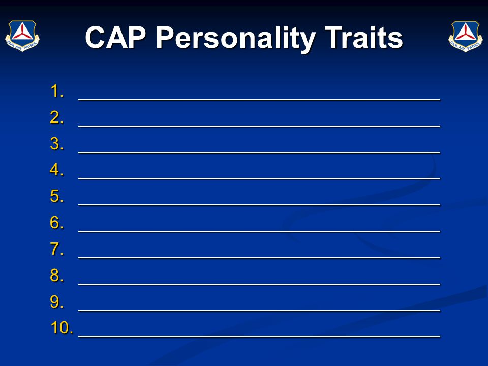 CAP Personality Traits 1. 1. 2. 2. 3. 3. 4. 4. 5. 5. 6. 6. 7. 7. 8. 8. 9. 9. 10. 10.