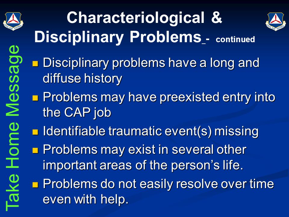 Characteriological & Disciplinary Problems - continued Disciplinary problems have a long and diffuse history Disciplinary problems have a long and dif