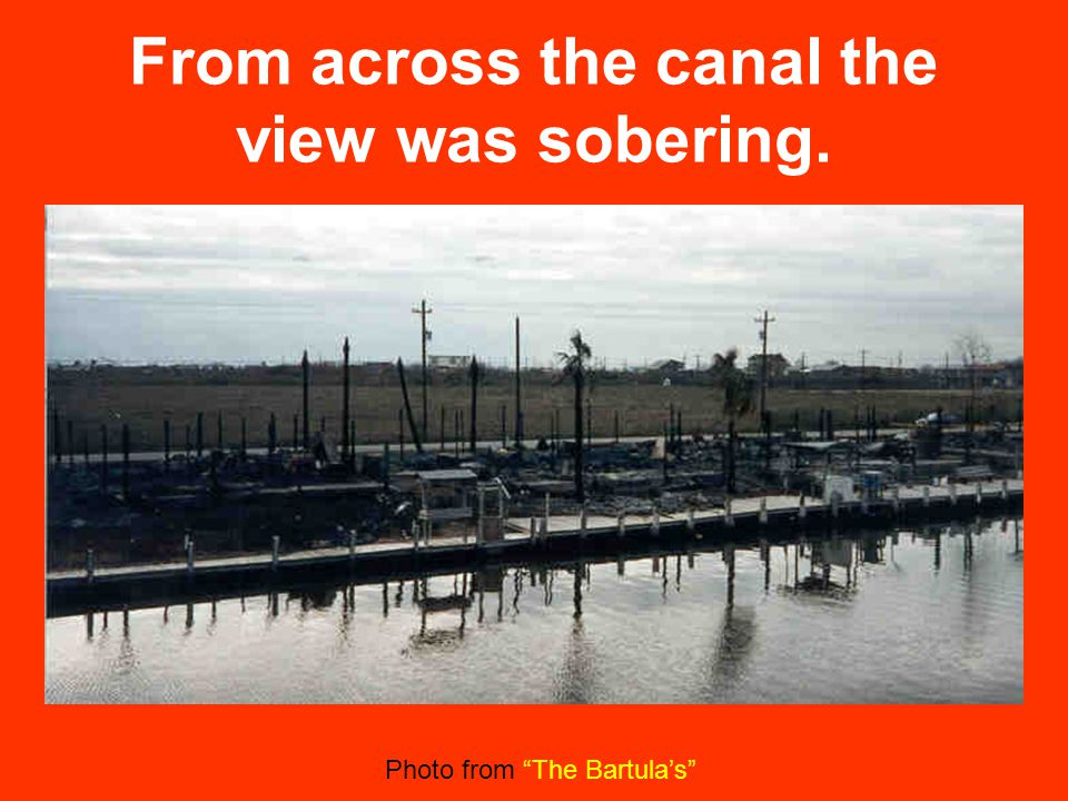 From across the canal the view was sobering. Photo from The Bartula's