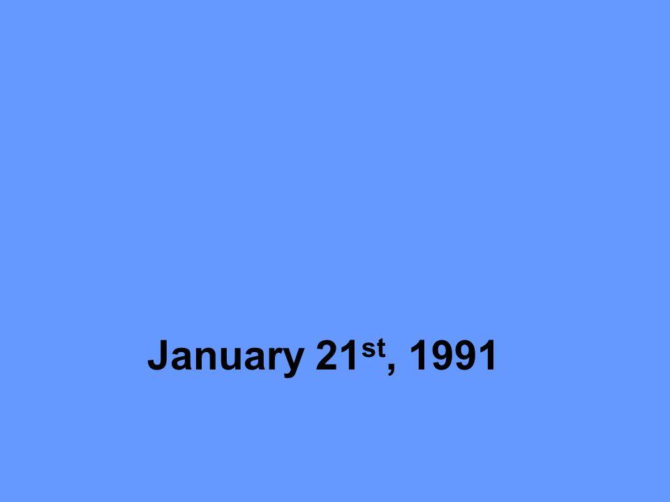 January 21 st, 1991