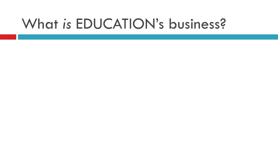 What is EDUCATION's business?
