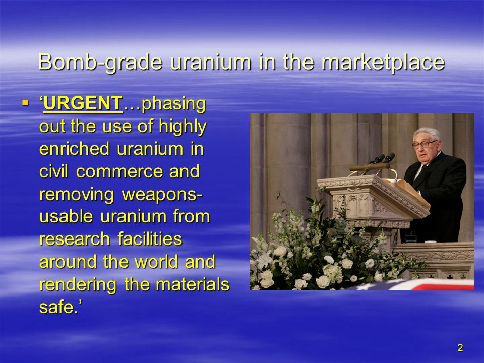 3 HEU and nuclear medicine Uranium fuel pellets  > 95% of the world's radiopharmaceuticals are derived from BOMB-GRADE Highly Enriched Uranium (HEU)  'targets' +/- reactor fuel