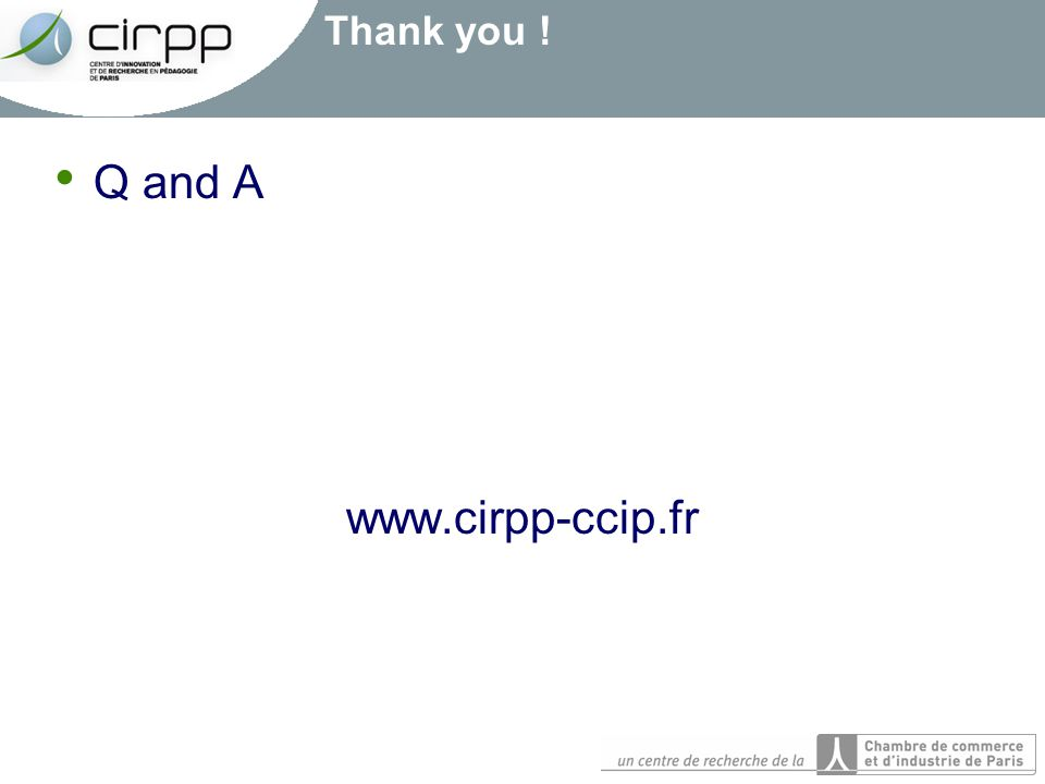 Thank you ! Q and A www.cirpp-ccip.fr