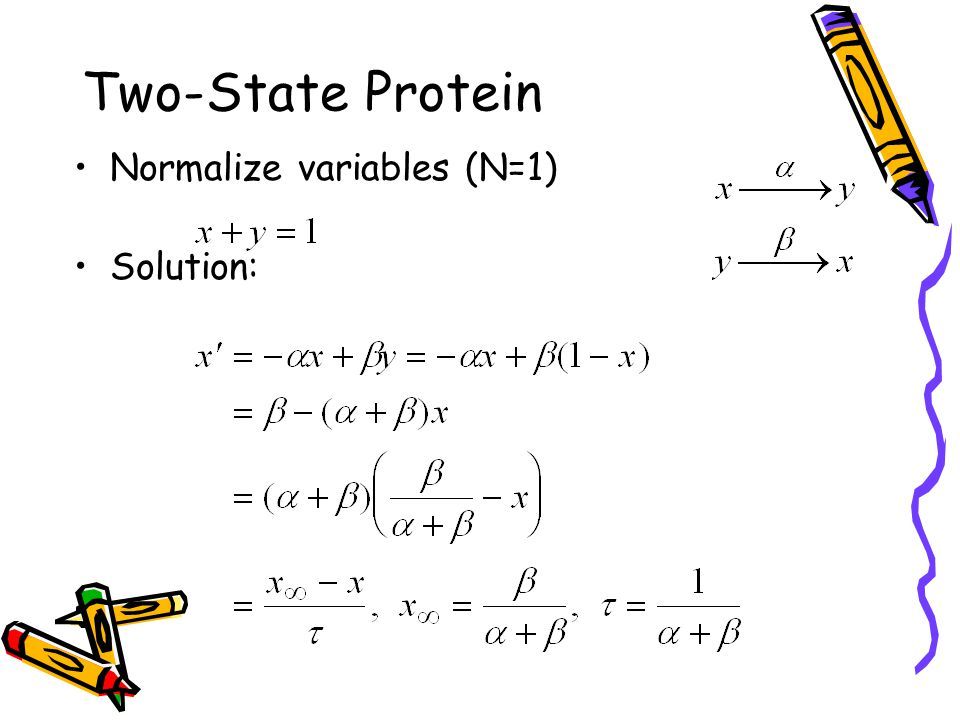 Two-State Protein Normalize variables (N=1) Solution: