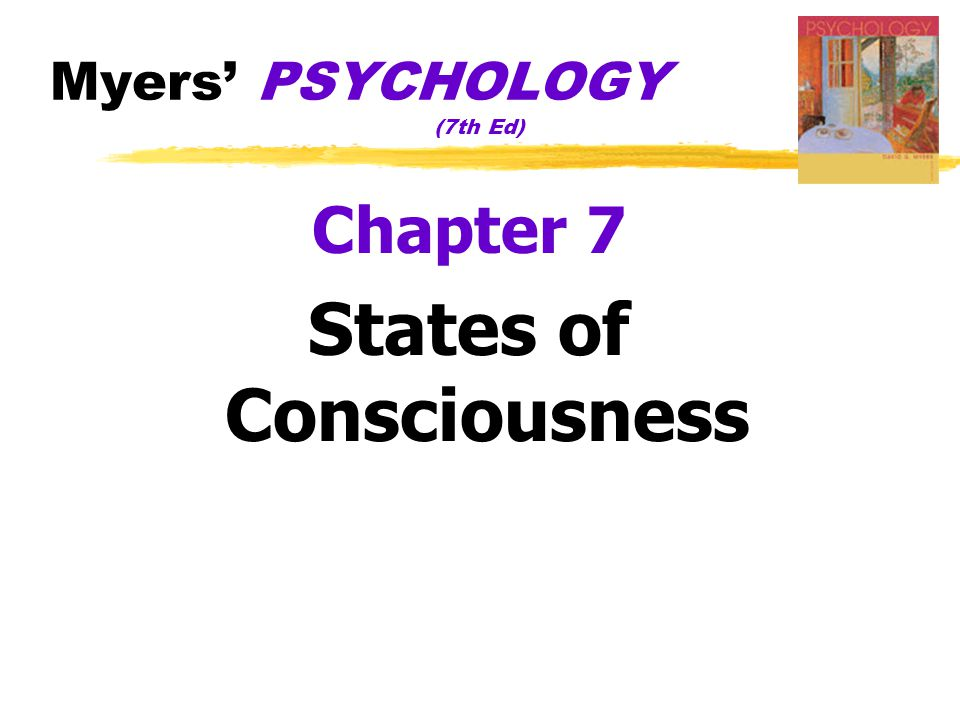 Myers' PSYCHOLOGY (7th Ed) Chapter 7 States of Consciousness