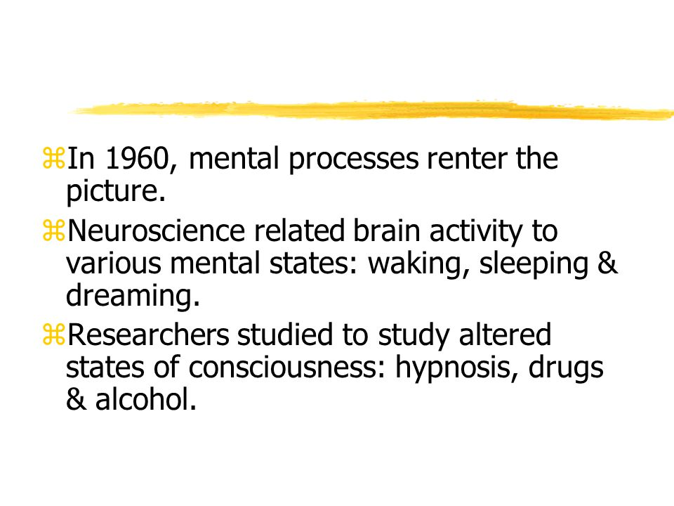 zIn 1960, mental processes renter the picture.
