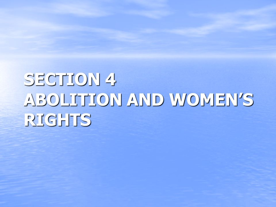 SECTION 4 ABOLITION AND WOMEN'S RIGHTS