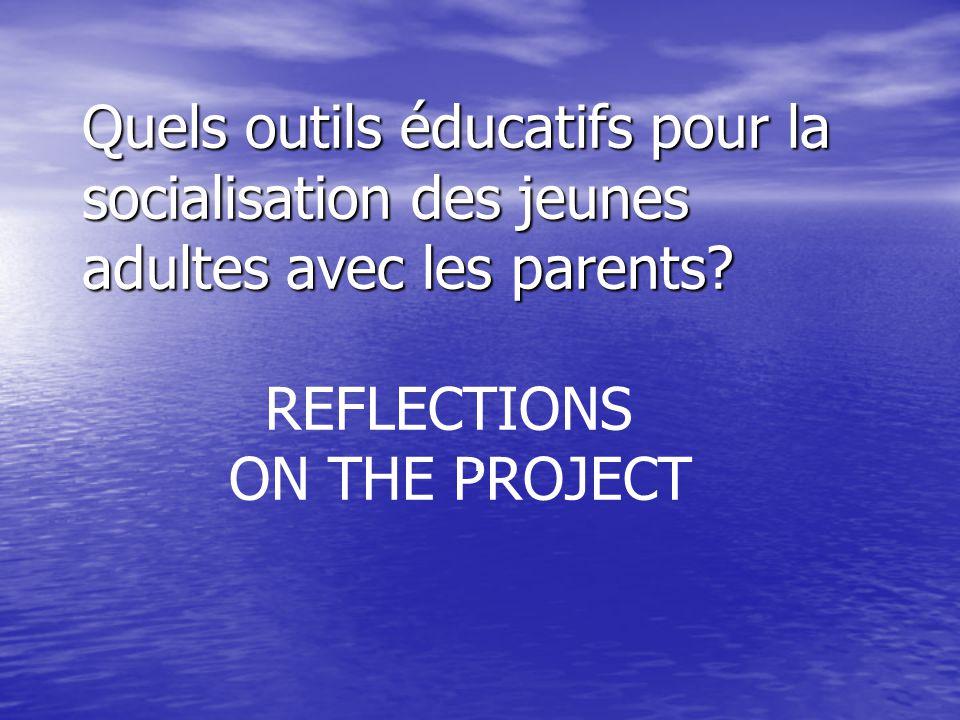 Quels outils éducatifs pour la socialisation des jeunes adultes avec les parents? Quels outils éducatifs pour la socialisation des jeunes adultes avec