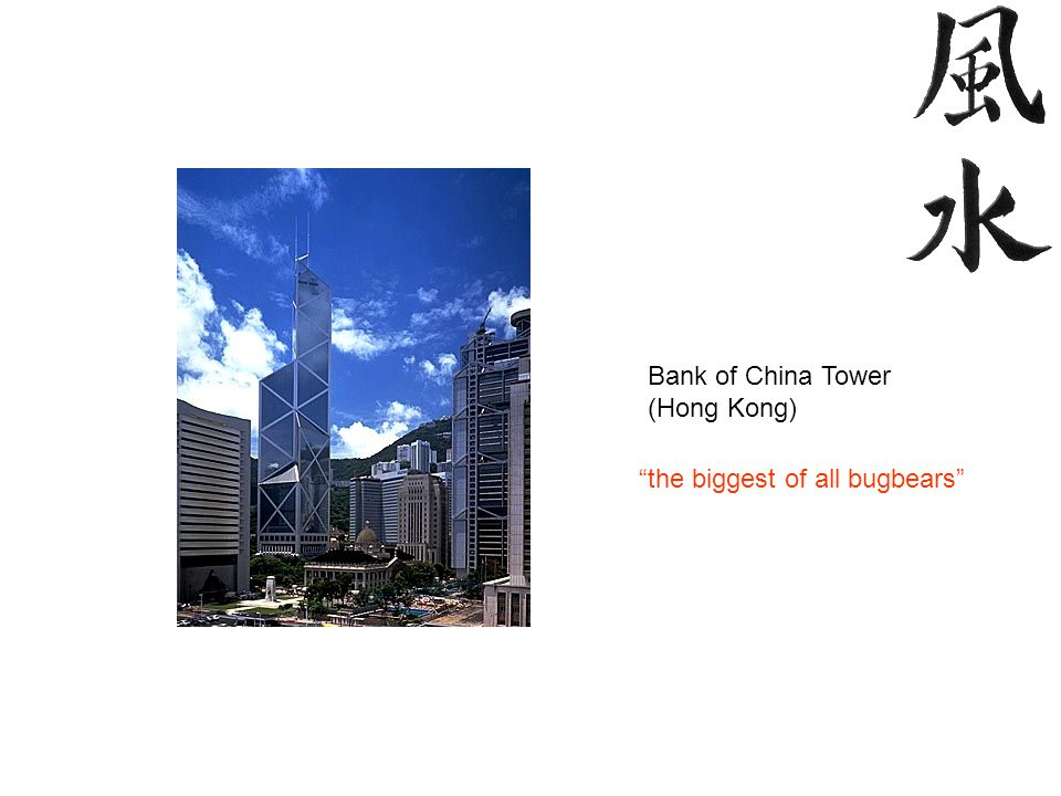 "Bank of China Tower (Hong Kong) ""the biggest of all bugbears"""