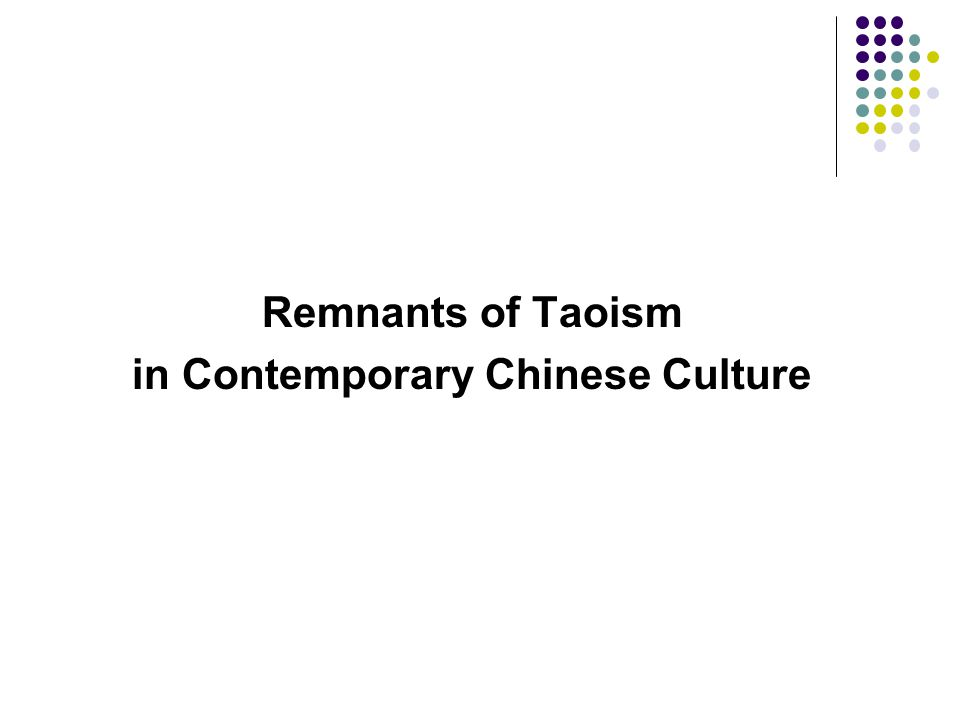 Remnants of Taoism in Contemporary Chinese Culture