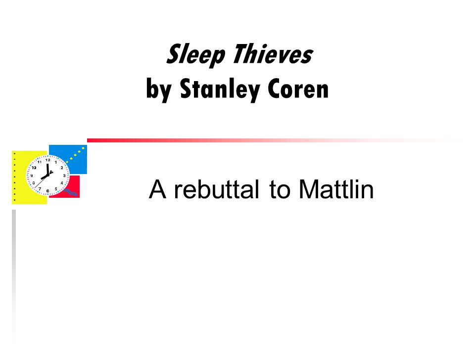 Sleep Thieves by Stanley Coren A rebuttal to Mattlin