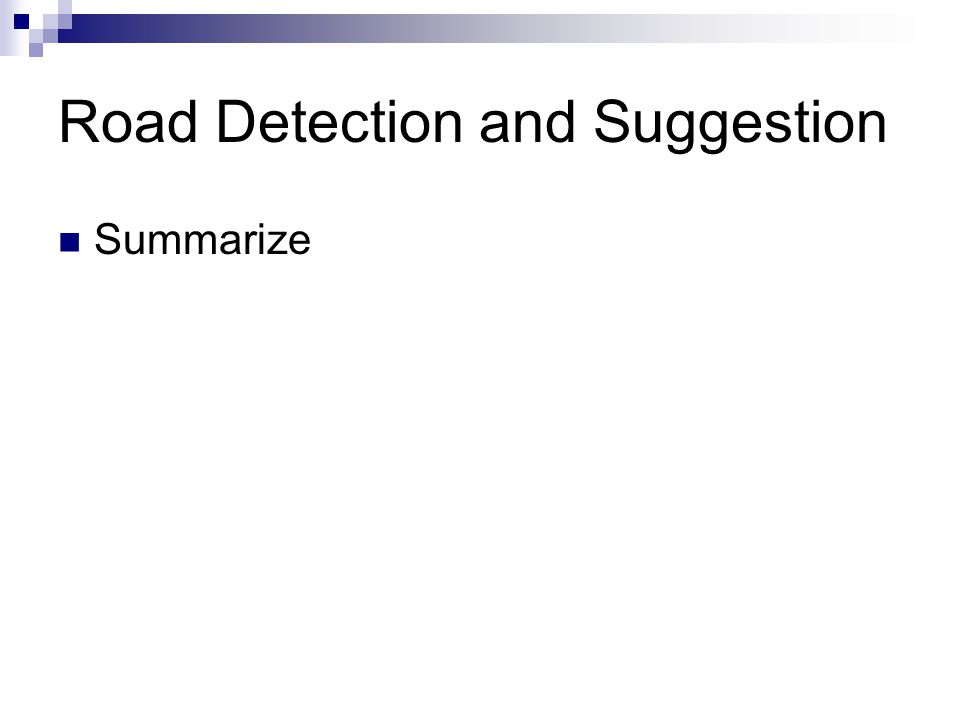 Road Detection and Suggestion Summarize