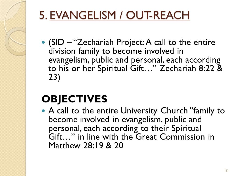 """5. EVANGELISM / OUT-REACH (SID – """"Zechariah Project: A call to the entire division family to become involved in evangelism, public and personal, each"""