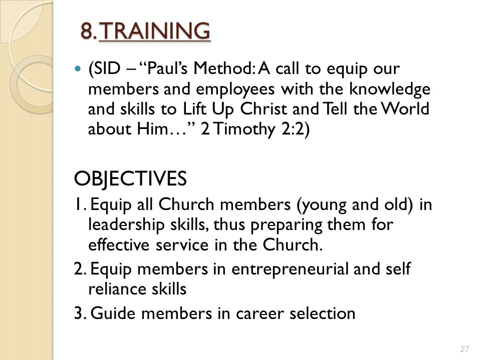 """8. TRAINING (SID – """"Paul's Method: A call to equip our members and employees with the knowledge and skills to Lift Up Christ and Tell the World about"""
