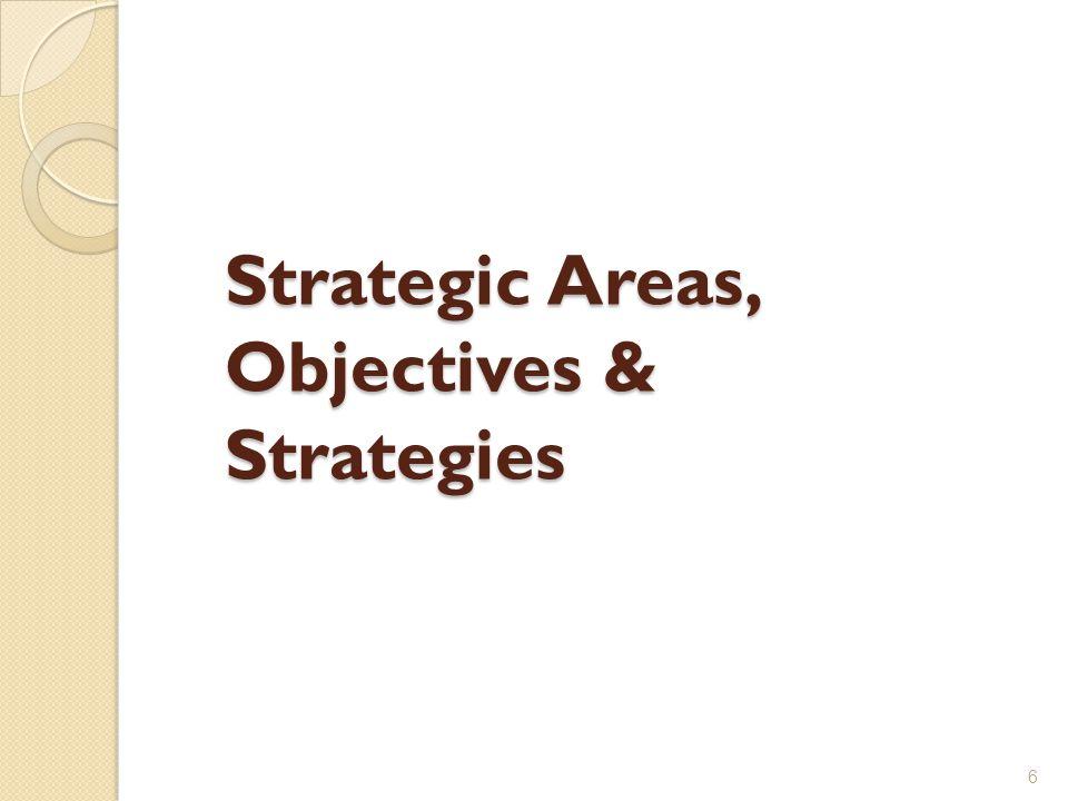 Strategic Areas, Objectives & Strategies 6