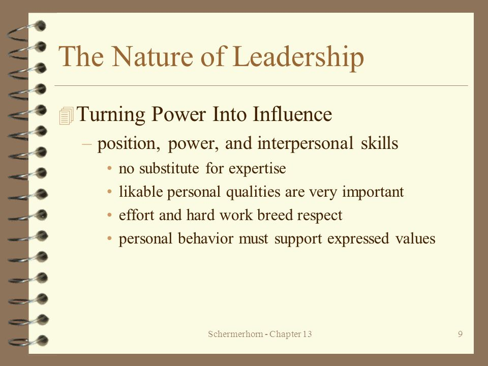 Schermerhorn - Chapter 1310 The Nature of Leadership 4 Acceptance Theory of Power –the other person must understand the directive feel capable of carrying out the directive feel the directive is in the organization's best interests believe the directive is consistent with personal values