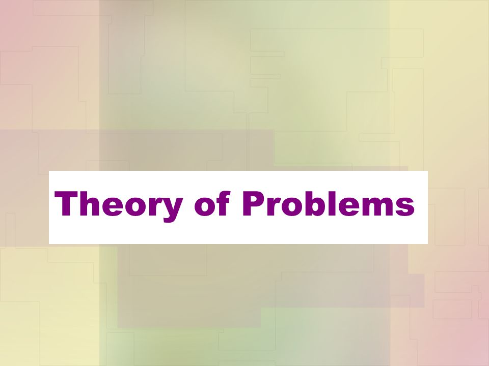 Theory of Problems