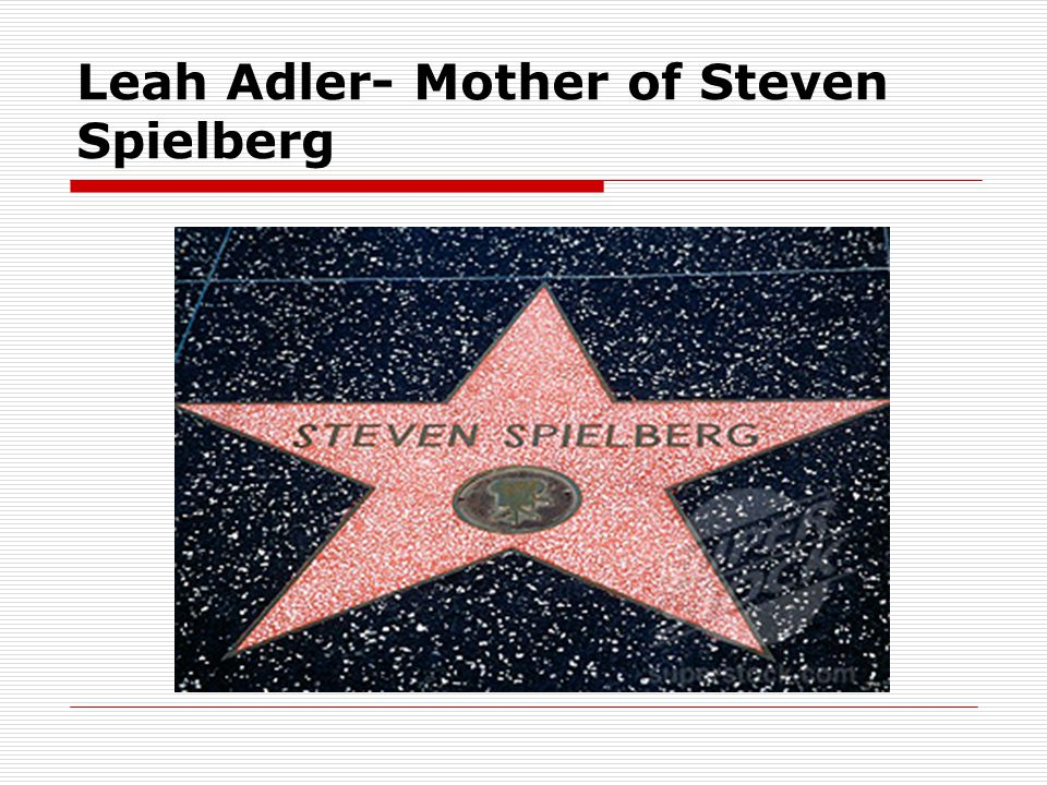Leah Adler- Mother of Steven Spielberg