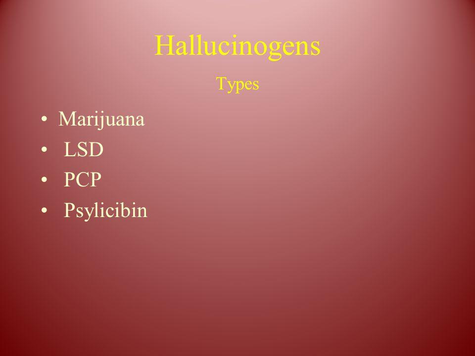 Hallucinogens Types Marijuana LSD PCP Psylicibin