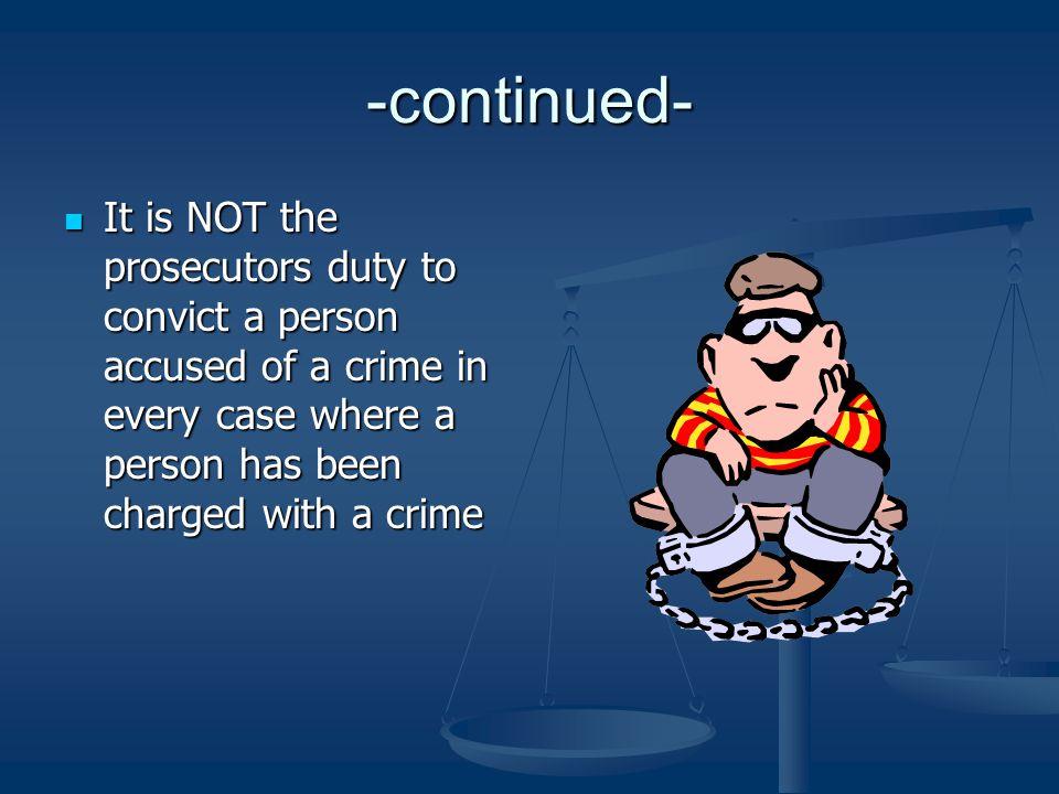 The Prosecutor The prosecutor represents the interests of the public The prosecutor represents the interests of the public He/she determines whether a