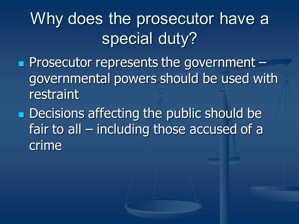-continued- It is the prosecutors duty to seek justice It is the prosecutors duty to seek justice